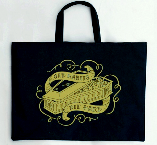 Black Old Habits Die Hard Tote Bag