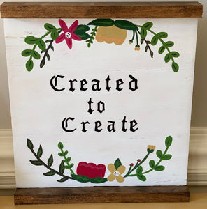 Created to Create -No sides (Wall Decor)