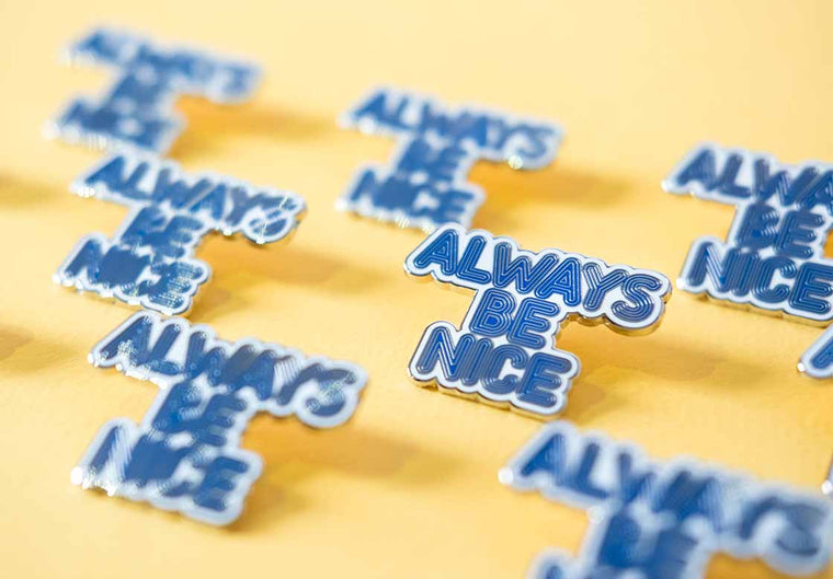 Always Be Nice Pin (Special Edition)