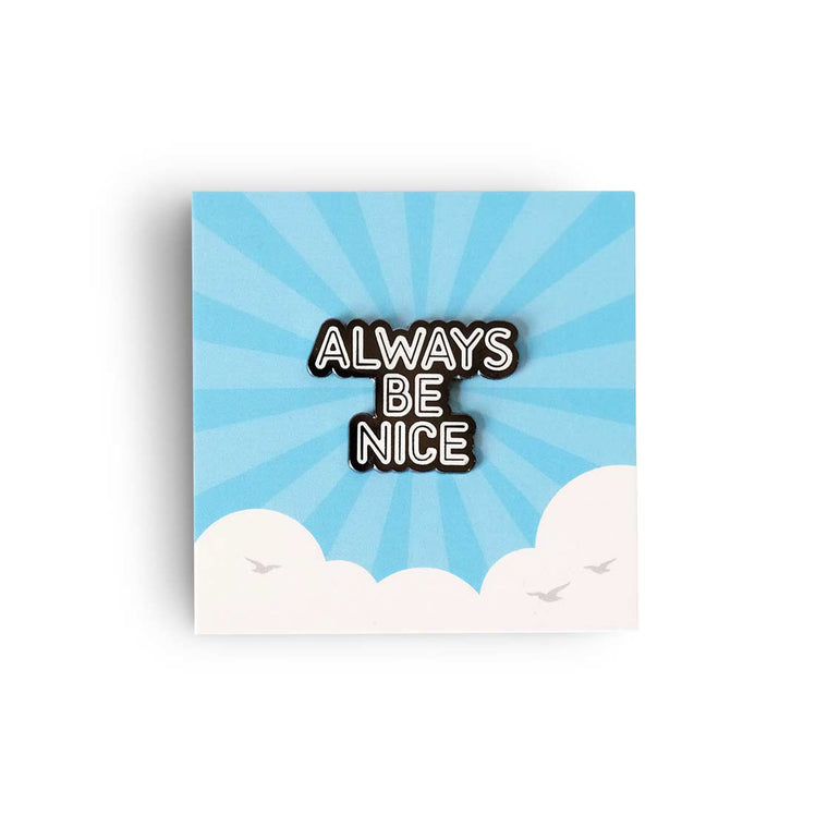 Always Be Nice Pin