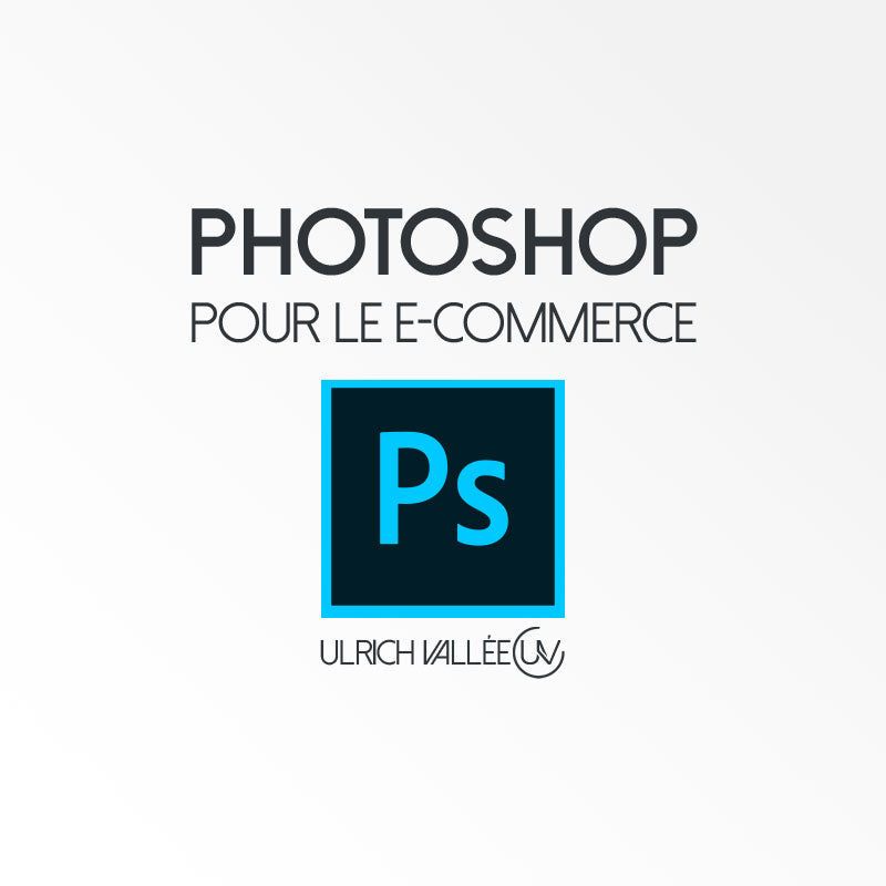 Photoshop pour le E-commerce ( Dropshipping,...)