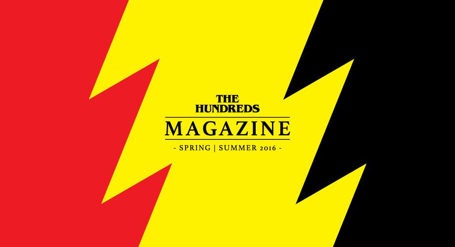 The Hundreds Spring/Summer 2016 Magazine :: Available Now