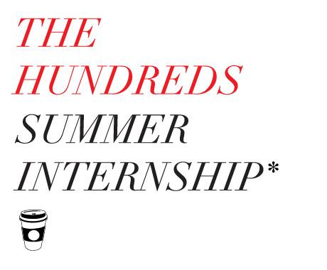 THE HUNDREDS SUMMER INTERNSHIP...