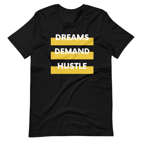 DREAMS DEMAND HUSTLE