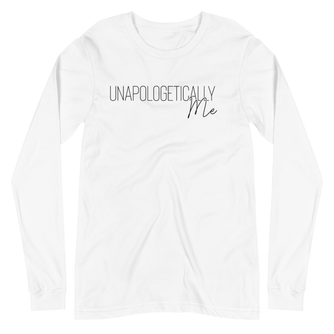 UNAPOLOGETICALLY ME | Long Sleeve Tee