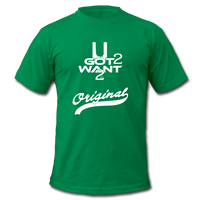 U Got 2 Want 2 Men's Original Jersey T-Shirt WHT - kelly green