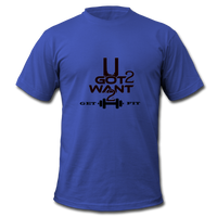 U Got 2 Want 2 Get Fit Jersey T-Shirt - royal blue