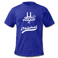 U Got 2 Want 2 Men's Original Jersey T-Shirt WHT - lapis