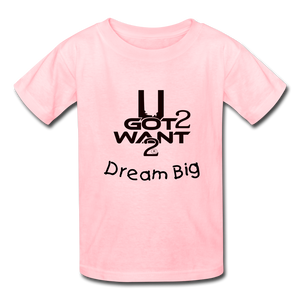 U Got 2 Want 2 Dream Big Kids' T-Shirt - Midwest 2 U