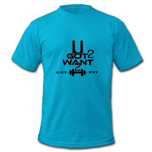 U Got 2 Want 2 Get Fit Jersey T-Shirt - turquoise