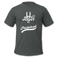 U Got 2 Want 2 Men's Original Jersey T-Shirt WHT - asphalt