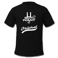 U Got 2 Want 2 Men's Original Jersey T-Shirt WHT - black