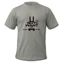 U Got 2 Want 2 Get Fit Jersey T-Shirt - slate