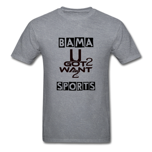 U Got 2 Want 2 BAMA SPORTS Tee - Midwest 2 U