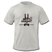 U Got 2 Want 2 Get Fit Jersey T-Shirt - silver