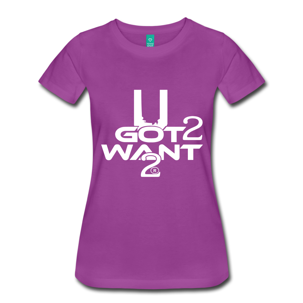 U Got 2 Want 2 Women's Premium T-Shirt - light purple
