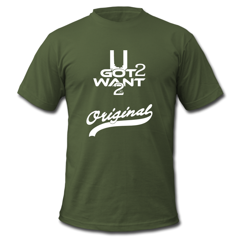 U Got 2 Want 2 Men's Original Jersey T-Shirt WHT - olive