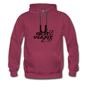 U Got 2 Want 2 Sports Hoodie - burgundy