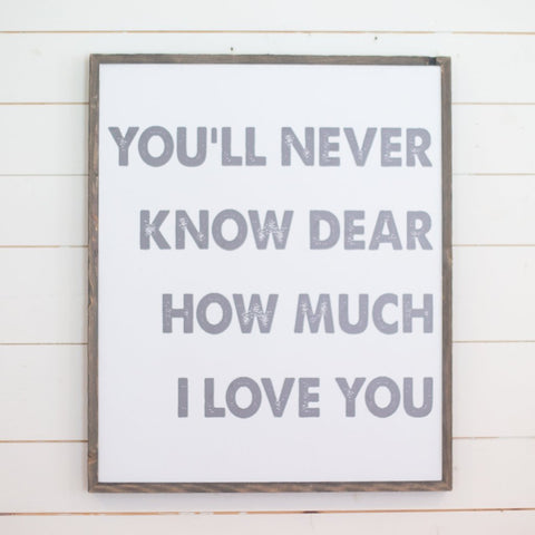 You'll Never Know Dear How Much I Love You- Grey