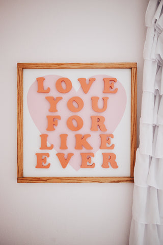 Love You Like Forever  - Coral Cutout Letters, Pink Heart