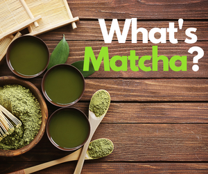 ...what exactly IS matcha?