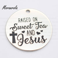 Raised On Sweet Tea And Jesus