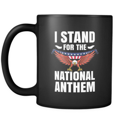 I Stand for the National Anthem - Mug