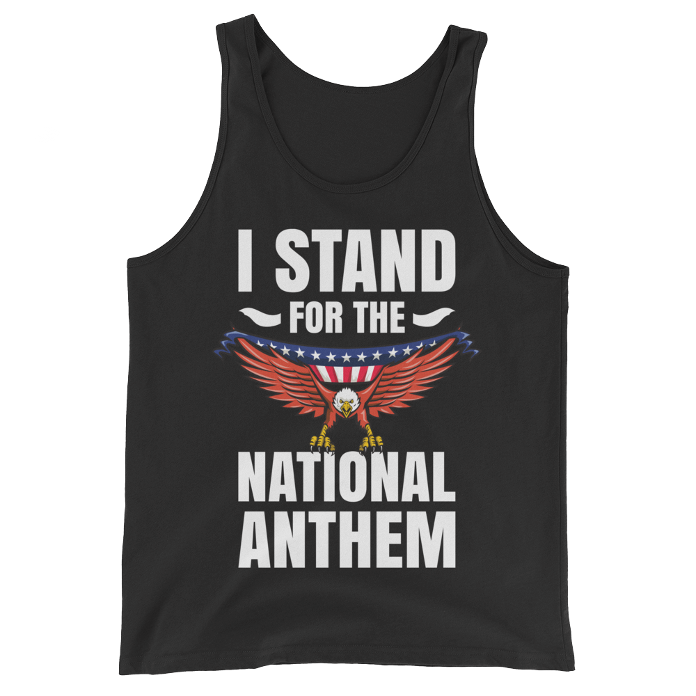 I Stand for the National Anthem - Tank-top