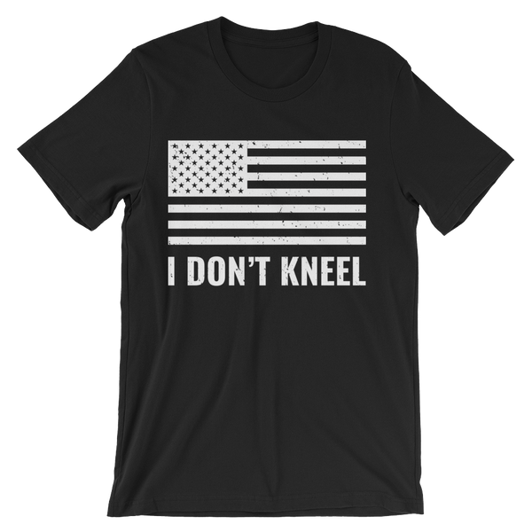 I Don't Kneel - T-Shirt