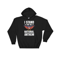 I Stand for the National Anthem - Hoodie