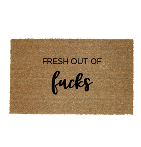 Funny Offensive Doormats - Fresh out of F*#@s