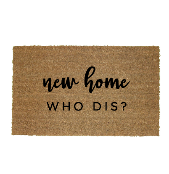 New Home Who Dis? Doormat