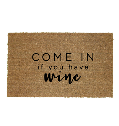 Come in if you have Wine Doormat