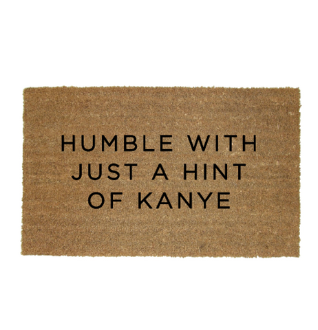 Humble with just a hint of Kanye