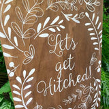 Lets Get Hitched Wedding Sign