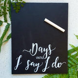 Days till I do Wedding Countdown Sign
