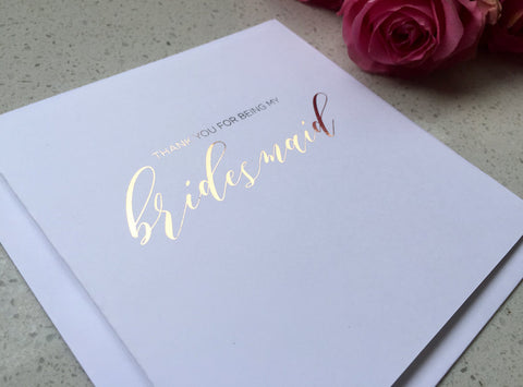 Thank you for being my bridesmaid - Rose Gold Foil Card