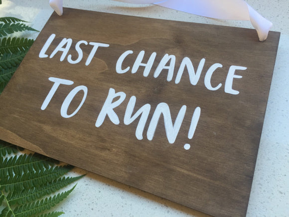 Last chance to run Wooden Sign / funny Wedding Sign / Hand Lettered / Walnut stained wooden sign / Wedding Decor / Wedding Gift