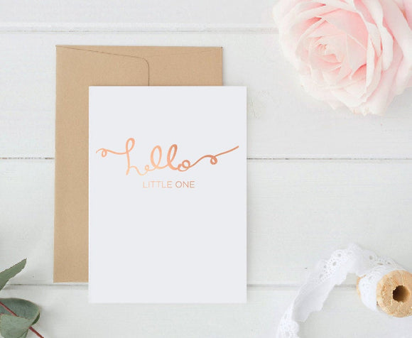 Hello Little One / Welcome Baby Card / Rose Gold Foil Card / 5x7 Inch Card / Greeting Car