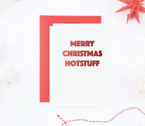 Merry Christmas Hot Stuff - Red Foil Christmas Card