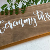 Ceremony this way directional sign