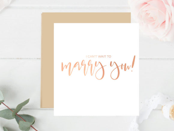 I can't wait to marry you rose gold foil greeting card