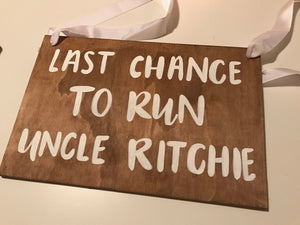 Last chance to run Uncle Ritchie - SALE SIGN