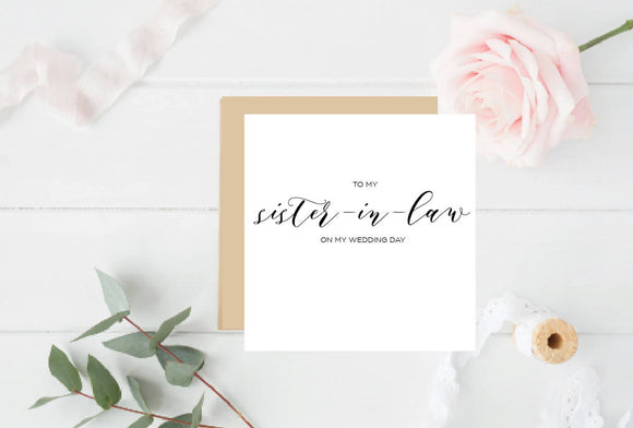 To my Sister In Law On my Wedding Day - Wedding Bridal Card