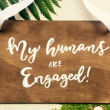 My humans are engaged Pet Sign