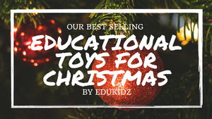 Our Best Selling Educational Toys for Christmas