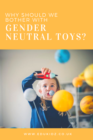 Why should we bother with gender neutral toys - Pinterest
