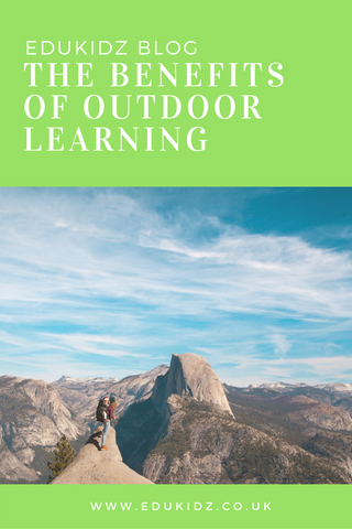 The Benefits of Outdoor Learning - Pinnable