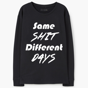 "Women - Apparel - Sweaters - Crew Neck Sweatshirt ""Same shit, different days"" Fashion Madness"