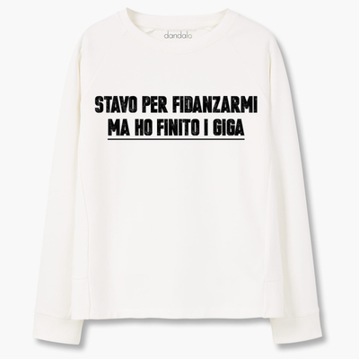 "Women - Apparel - Sweaters - Crew Neck Sweatshirt ""Stavo per fidanzarmi ma ho finito i giga"" Fashion Madness"